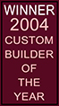 2004 Custom Builder of The Year goes to Wardell Builders